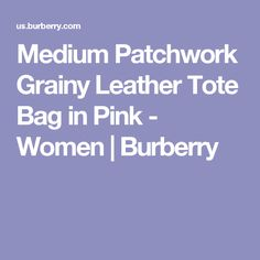 Medium Patchwork Grainy Leather Tote Bag in Pink - Women | Burberry