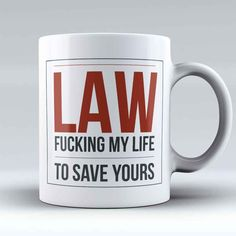"""Limited Edition - """"Law"""" Mug Law School Quotes, Law School Humor, Law Quotes, Law Puns, Lawyer Humor, Grammar Jokes, Legal Humor, Study Break, Law And Justice"""