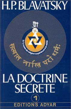 Amazon.fr - La doctrine secrète, tome 1 : La cosmogenèse - L'évolution cosmique - Les stances de Dzyan - Helena Petrovna Blavatsky - Livres