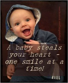 A baby will steal your heart, one smile at a time - give them their chance at LIFE! More pro-LIFE photos: https://www.facebook.com/DesignsbyBirgit