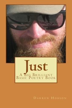 Just: A Big Brilliant Basic Poetry Book by Darren Hobson http://www.amazon.co.uk/dp/1502857294/ref=cm_sw_r_pi_dp_ZnKTwb18H4BZZ