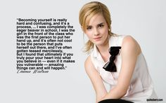 """Emma Watson quote :) """"[I]f you truly pour your heart into what you believe in--even if it makes you vulnerable--amazing things can and will happen."""""""