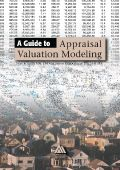 A Guide to Appraisal Valuation Modeling http://www.appraisalinstitute.org/a-guide-to-appraisal-valuation-modeling/
