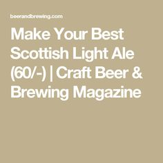 Make Your Best Scottish Light Ale (60/-) | Craft Beer & Brewing Magazine