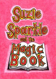 Suzie Sparkle and the Magic Book : a book for children age 8/9/10/11/12 (childrens books) by Steve Moran http://www.amazon.com/dp/B00GLBJWL0/ref=cm_sw_r_pi_dp_fgCwvb0SHGP0R