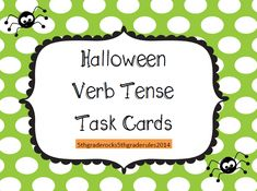 20 Halloween themed task cards.  Determine the tense of the underlined verb.  http://www.teacherspayteachers.com/Product/Halloween-Verb-Tense-Task-Cards-1467141