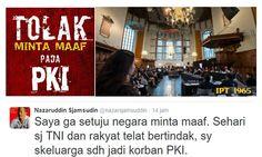 Tak Setuju Indonesia Harus Minta Maaf Pada PKI Prof Nazarudin Sjamsuddin: Jangan Lupa PKI Membantai Para Kyai dan Saat Salat Subuh  [portalpiyungan.com]Pengadilan rakyat internasional (International People's Tribunal/IPT) di Den Haag Belanda telah menyatakan bahwa pemerintah Indonesia bersalah dalam tragedi 1965. Indonesia dinilai melakukan tindakan kejahatan HAM berat yang terjadi pada 1965-1966. Hasil keputusan IPT 1965 itu rencananya juga akan disampaikan kepada Komisi HAM PBB dan…