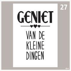 Tekstposter-Geniet van de kleine dingen 27 Camper Quotes, Learn Dutch, Dutch Words, Nail Quotes, Dutch Quotes, Bullet Journal Inspo, Happy B Day, Real Love, Quotes For Kids