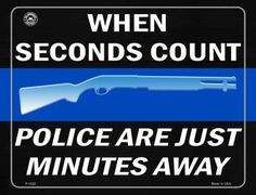 When Seconds Count Police Are Minutes Away Metal Novelty Parking Sign. Smart Blonde is the manufacturer and distributor of over novelty License Plate tags, signs key chains, magnets, and License Plate Tag frames. Novelty License Plates, Parking Signs, Gun Rights, 2nd Amendment, Firearms, Counting, Police, Internet, Metal