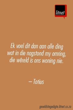 Totius #afrikaans #gedigte #nederlands #segoed #dutch #suidafrika Afrikaanse Quotes, Powerful Words, Be Yourself Quotes, Funeral, Barefoot, Truths, Verses, Communication, Bathrooms