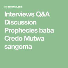 Interviews Q&A Discussion Prophecies baba Credo Mutwa sangoma