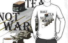 make tea not war by Ian Byford art  redbubble t-shirt