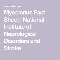Myoclonus Fact Sheet | National Institute of Neurological Disorders and Stroke Lupus Quotes, Post Concussion Syndrome, Medical Surgical Nursing, Muscular Dystrophies, Traumatic Brain Injury, Health Advice, Caregiver, Acne Treatment, Chronic Illness