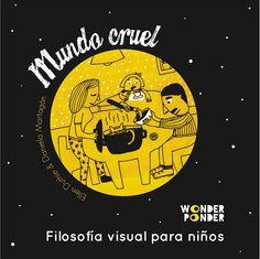 """(+8 ) AGENDA - La Central - Barcelona - 2015. Mundo cruel """"Filosofía visual para niños"""", de Ellen Duthie y Daniela Martagón"""