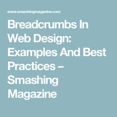 Breadcrumbs In Web Design: Examples And Best Practices – Smashing Magazine