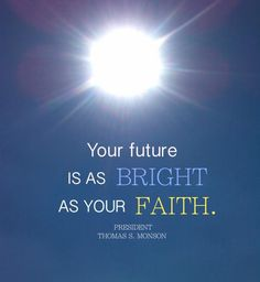 Bright As Your Faith | Creative LDS Quotes