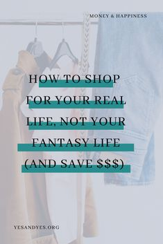 Looking for non-traditional budgeting tips? This surprising financial advice will save you hundreds of dollars! Read on for more tips about how to shop for your real life, not your fantasy life! #FIRE #moneytips #budgeting #personalfinance Ways To Save Money, Money Tips, How To Make Money, Money And Happiness, Fantasy Life, Living On A Budget, Financial Goals, Best Budget, Budgeting Tips