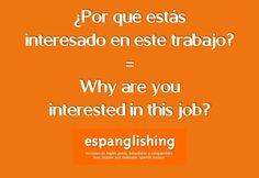 ¿Por qué estás interesado en este trabajo? = Why are you interested in this job?