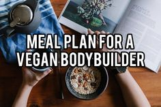 Meal Plan for Vegan Bodybuilding