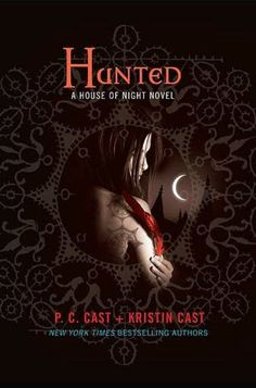 Hunted (House of Night Series #5) by P.C. Cast & Kristin Cast
