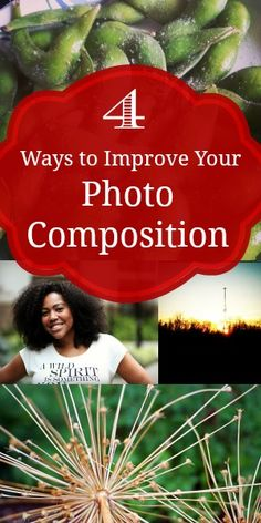 4 Ways to Improve Your Photo Composition