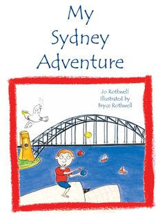 My Sydney Adventure www.rothwellpublishing.com