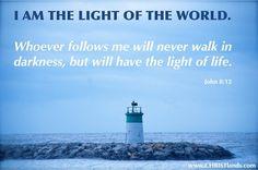 I am the light of the world.  www.CHRISTlands.com