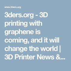 3ders.org - 3D printing with graphene is coming, and it will change the world | 3D Printer News & 3D Printing News