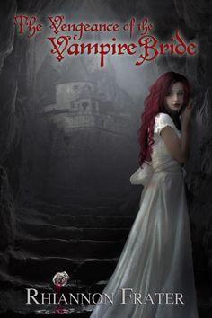 "My cover art for Rhiannon Frater's ""The Vengeance of the Vampire Bride"""