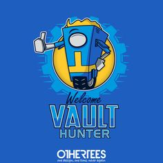 """""""Welcome Vault Hunter"""" by adho1982 T-shirts, Tank Tops, Sweatshirts and Hoodies are on sale until 31st October at www.OtherTees.com Pin it for a chance at a FREE TEE! #borderlands #borderlands2 #fallout #fallout2 #fallout3 #vaultboy #games #gaming"""