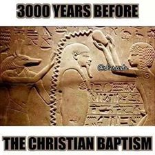 Ancient Egypt practiced the cleansing by water 3000 years before the Christian Baptism, who stole from who?