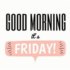 Bonjour c'est enfin vendredi !  Good morning it's friday !