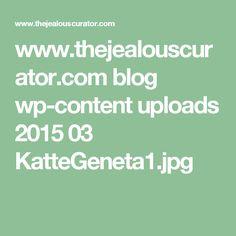 www.thejealouscurator.com blog wp-content uploads 2015 03 KatteGeneta1.jpg