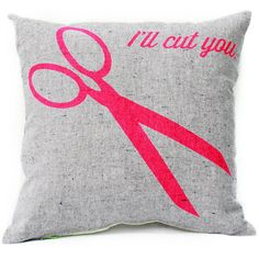 I'll Cut You Pillow 12x12 Pink, $29, now featured on Fab.