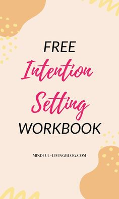 How to Set Intentions (and Free Intention Setting Workbook) — Mindful Living Journal Prompts, Journal Ideas, Self Development, Personal Development, Theme Words, Going Through The Motions, Authentic Self, Mindful Living