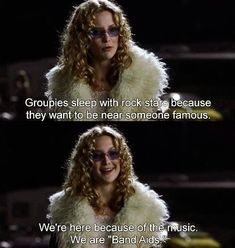 "You don't believe in labels. | Community Post: 23 Ways You're Really Penny Lane From ""Almost Famous"""