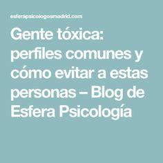 Gente tóxica: perfiles comunes y cómo evitar a estas personas – Blog de Esfera Psicología