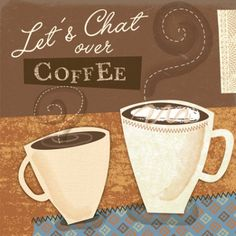 Let's Chat over Coffee