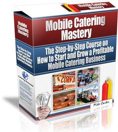 How to Start Your Own Profit-Pulling Mobile Food Business From Home with Catering Trailers, Food Vans, Food Concession Trailers, Catering Trucks & More
