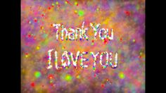 Thank you... I Love You (Video Message)