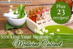 Stocking Your Summer Medicine Cabinet {Keeper of the Home} #natural #medicine #remedy
