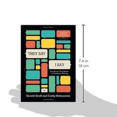 """""""They Say / I Say"""": The Moves That Matter in Academic Writing (Third Edition)"""