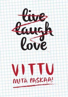 Vittu mitä paskaa - kauppa Sad Texts, Family Humor, Cheer Up, Introvert, Positive Vibes, Sarcasm, Wise Words, Qoutes, Inspirational Quotes