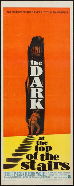 The Dark at the Top of the Stairs (1960) Stars: Robert Preston, Dorothy McGuire, Eve Arden, Angela Lansbury, Shirley Knight,  Frank Overton ~ Director: Delbert Mann (Shirley Knight was nominated for a Golden Globe & an Oscar for Best Supporting Actress 1961; the film was nominated for 2 other Golden Globes & won the National Board of Review Award for Top 10 Films 1960)