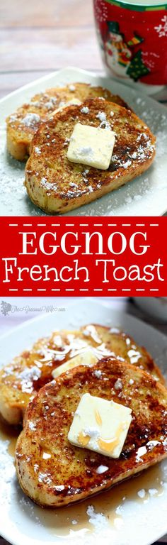 Eggnog French Toast recipe - Super easy.  Super festive.  Super delicious.  Perfect for a stress-free Christmas morning breakfast idea! Love this idea! I don't have enough time to make a casserole on Christmas Eve but this will definitely do the trick!