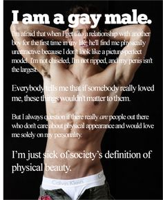 Society and the gay community's definition of male physical beauty: Being gay is hard enough, let's stop with the judging!