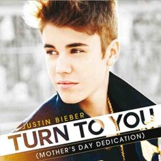 "Justin Bieber's ""Turn To You"""