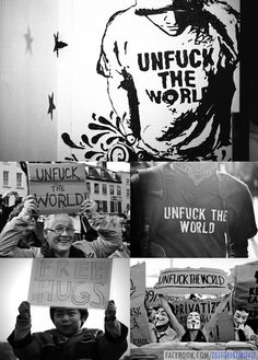 """UNFUCK the world"" a t shirt started this slogan, the new ""peace"" motto!"