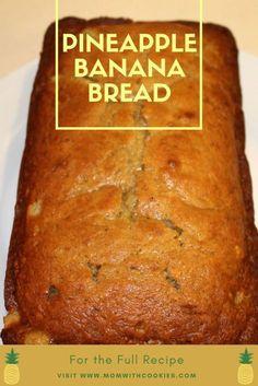 Pineapple Banana Bread - www.momwithcookies.com #bananabread #pineapplebananabread #food #recipe #tropicalbananabread #bananabreadwithpineapples