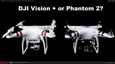 Good comparison between DJI Phantom 2 Vision+ and DSLR's Phantom 2 Cannes edition kit with GoPro.